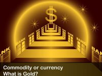 Commodity or currency – What is Gold