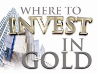 Where to invest in gold and other aspects for gold investors